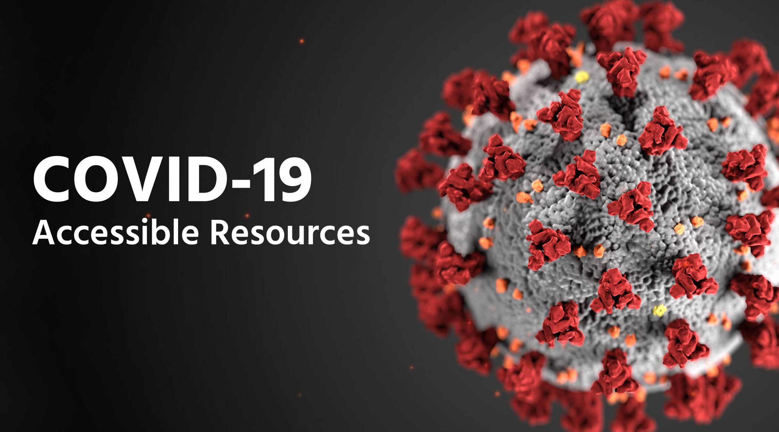 Accessible Resources with graphic of a coronavirus